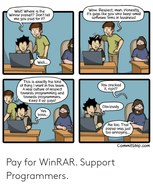Pay: Pay for WinRAR. Support Programmers.