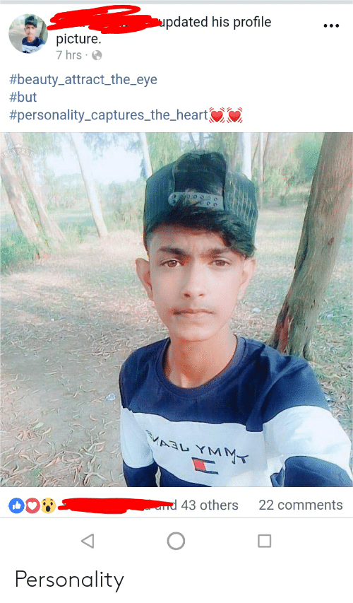 Heart, Indianpeoplefacebook, and Eye: pdated his profile  picture.  7 hrs  #beauty-attract-the-eye  #but  #personality-captures-the-heart  43 others  22 comments Personality
