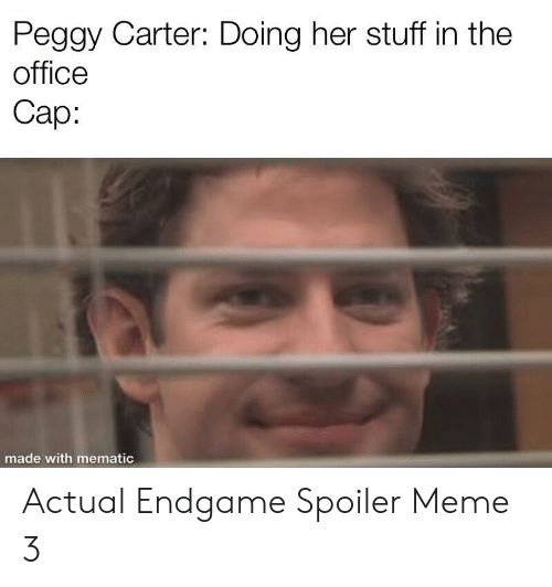 endgame: Peggy Carter: Doing her stuff in the  office  Сар:  made with mematic Actual Endgame Spoiler Meme 3
