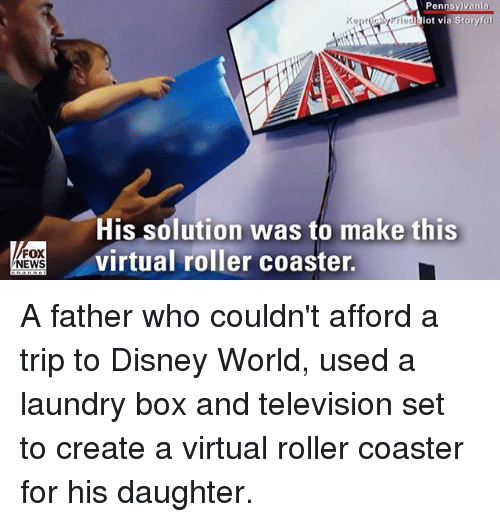 virtualization: Pennsy  ot vi  His solution was to make this  virtual roller coaster.  FOX  NEWS A father who couldn't afford a trip to Disney World, used a laundry box and television set to create a virtual roller coaster for his daughter.