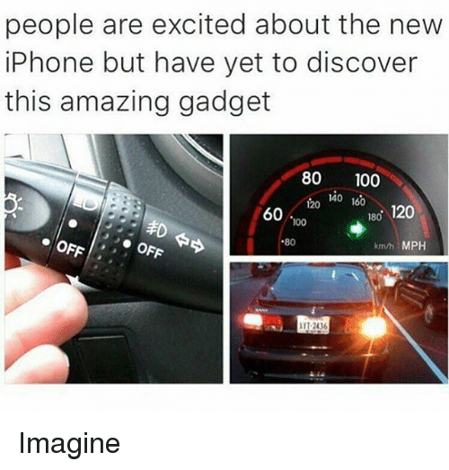 the new iphone: people are excited about the new  iPhone but have yet to discover  this amazing gadget  80 100  140160  60 00  180 120  80  km/h MPH Imagine