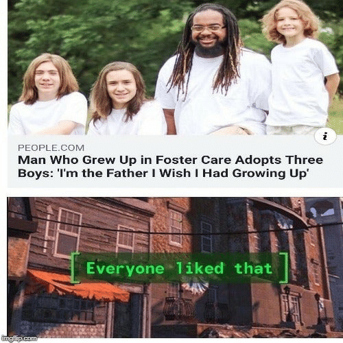 Im The: PEOPLE.COM  Man Who Grew Up in Foster Care Adopts Three  Boys: I'm the Father I Wish I Had Growing Up'  Everyone 1iked that  Ingiip.com