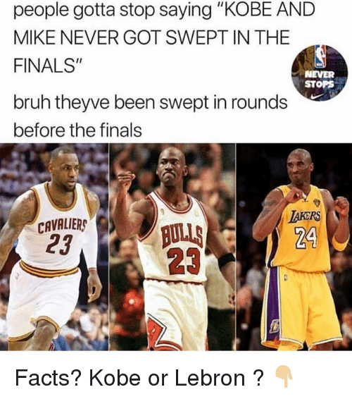 """Bruh, Facts, and Finals: people gotta stop saying """"KOBE AND  MIKE NEVER GOT SWEPT IN THE  FINALS""""  NEVER  STOPS  bruh theyve been swept in rounds  before the finals  CAVRER  23  TAKERS  24  23 Facts? Kobe or Lebron ? 👇🏼"""