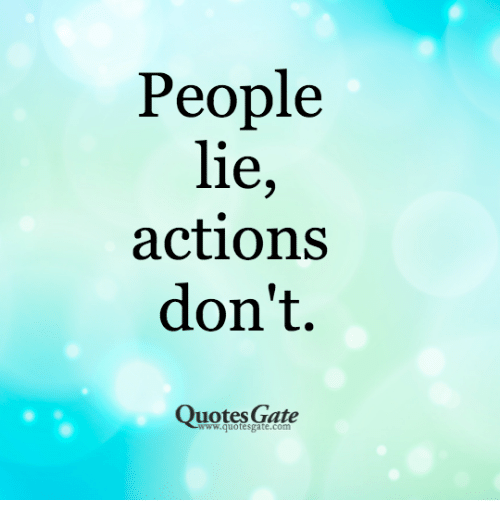 Quotes Gate Stunning People Lie Actions Don't Quotes Gate Wwwquotesgatecom  Quotes