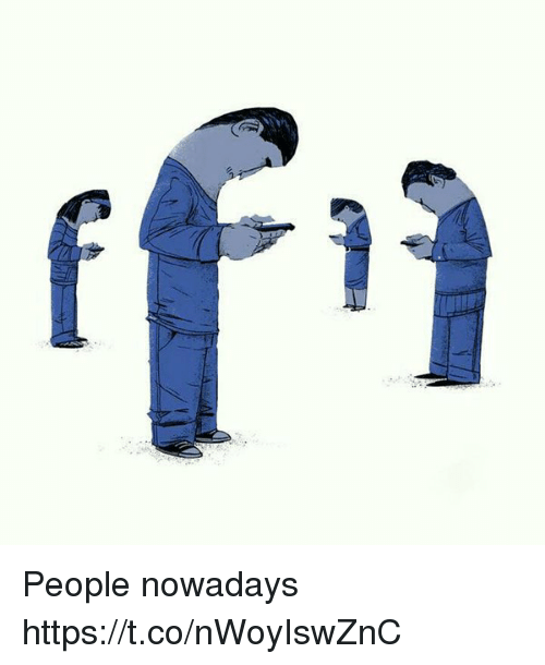 People Nowadays: People nowadays https://t.co/nWoyIswZnC