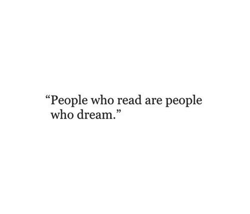 "Who, Dream, and Read: ""People who read are people  who dream.""  5"