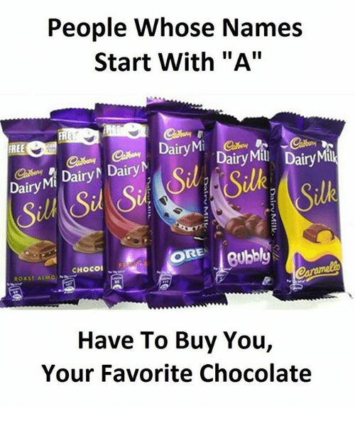 """Roastes: People Whose Names  Start With """"A""""  Dairy M  FREE  DairyaryMil  Dairy Mill  Dairyiry  Dairy  Dairy Mt  Dairy Mi Dairy  ilk  ORE  gubbly  CHOCO  ROAST ALMO  ROAST ATM 。  Have To Buy You,  Your Favorite Chocolate"""