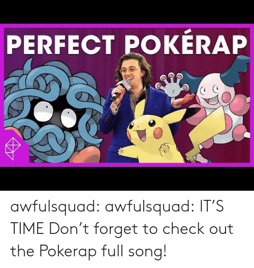 gyroscope: PERFECT POKÉRAP awfulsquad:  awfulsquad: IT'S TIME   Don't forget to check out the Pokerap full song!