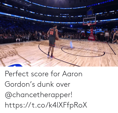 Dunk: Perfect score for Aaron Gordon's dunk over @chancetherapper!  https://t.co/k4lXFfpRoX