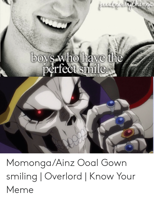 Perfectsmile MomongaAinz Ooal Gown Smiling | Overlord | Know