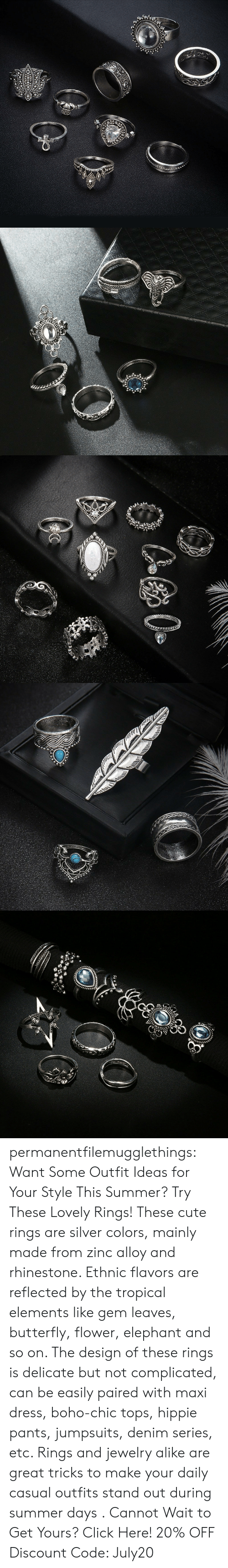 Butterfly: permanentfilemugglethings: Want Some Outfit Ideas for Your Style This Summer? Try These Lovely Rings! These cute rings are silver colors, mainly made from zinc alloy and rhinestone. Ethnic flavors are reflected by the tropical elements like gem leaves, butterfly, flower, elephant and so on. The design of these rings is delicate but not complicated, can be easily paired with maxi dress, boho-chic tops, hippie pants, jumpsuits, denim series, etc. Rings and jewelry alike are great tricks to make your daily casual outfits stand out during summer days . Cannot Wait to Get Yours? Click Here! 20% OFF Discount Code: July20