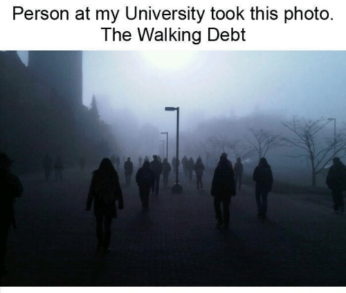 University, Photo, and Person: Person at my University took this photo.  The Walking Debt