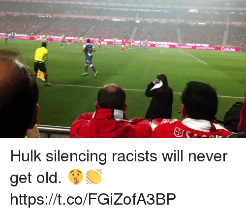 Memes, Hulk, and Old: pesstasara pessoas  d's De pessoas para pessoas Cofidis Hulk silencing racists will never get old. 🤫👏https://t.co/FGiZofA3BP