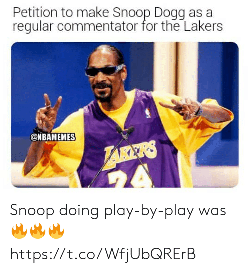 snoop dogg: Petition to make Snoop Dogg as a  regular commentator for the Lakers  ONBAMEMES  LARKRS  A Snoop doing play-by-play was 🔥🔥🔥 https://t.co/WfjUbQRErB