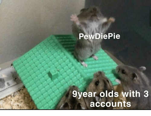 pewdiepie: PewDiePie  9year olds with 3  accounts