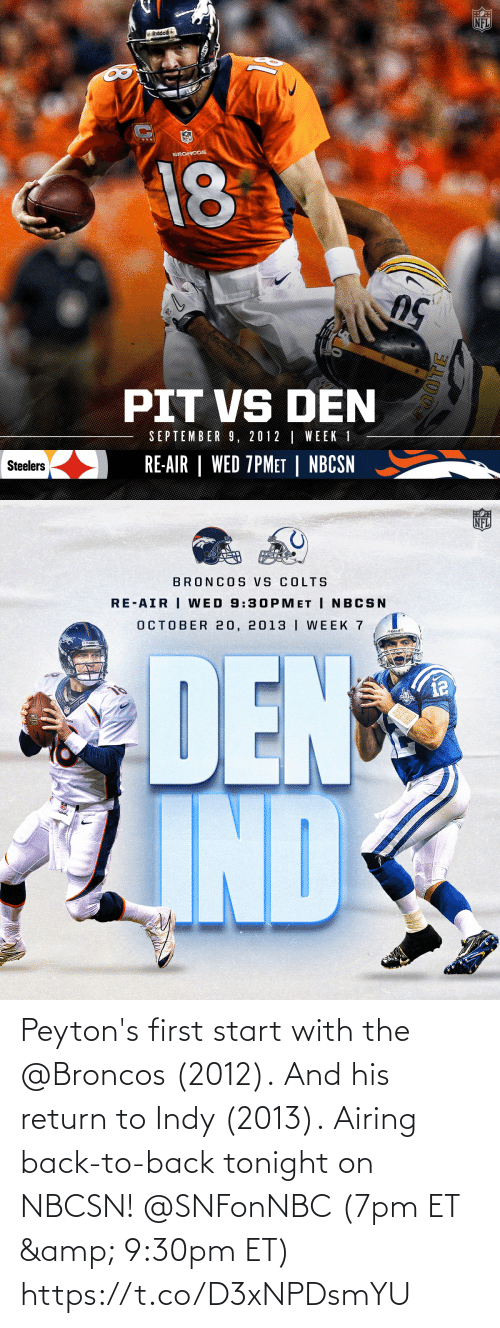 Back to Back: Peyton's first start with the @Broncos (2012). And his return to Indy (2013).  Airing back-to-back tonight on NBCSN! @SNFonNBC (7pm ET & 9:30pm ET) https://t.co/D3xNPDsmYU