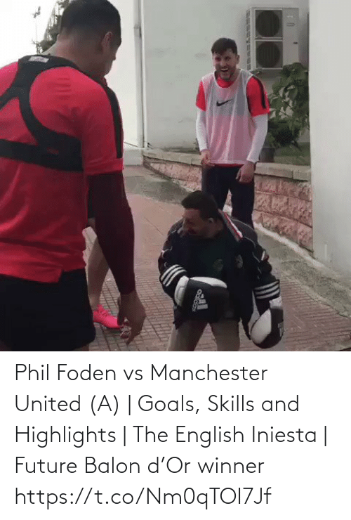 United: Phil Foden vs Manchester United (A) | Goals, Skills and Highlights | The English Iniesta | Future Balon d'Or winner https://t.co/Nm0qTOI7Jf