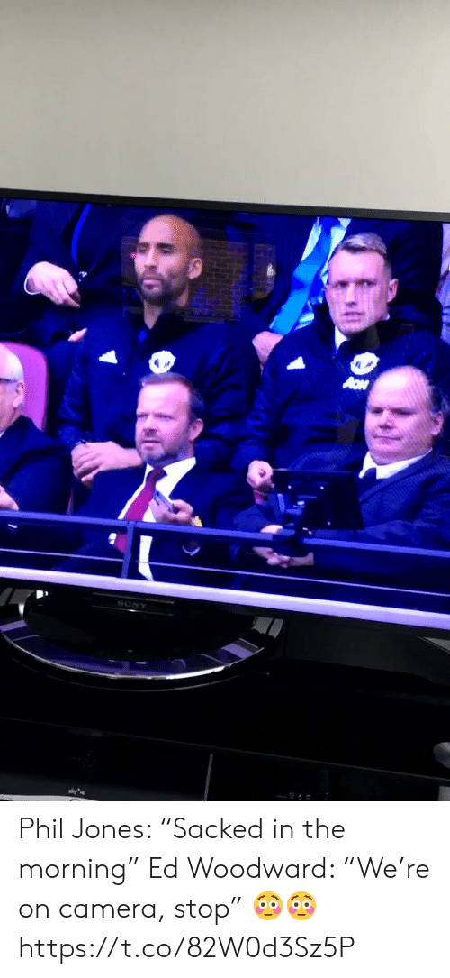 "Soccer, Camera, and Woodward: Phil Jones: ""Sacked in the morning"" Ed Woodward: ""We're on camera, stop""  ?? https://t.co/82W0d3Sz5P"