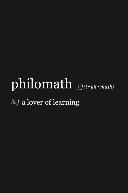 Math, Lover, and  Fil: philomath  [fil uh math]  (n.) a lover of learning