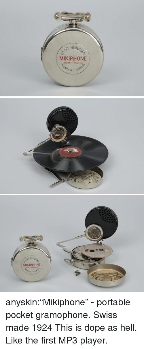 "portable: PHON  MIKIPHONE  SYSTEM VADASZ   NE  SYSTEM   SYSTE  MIKIPHONE  SYSTEM VADA anyskin:""Mikiphone"" - portable pocket gramophone. Swiss made 1924  This is dope as hell. Like the first MP3 player."