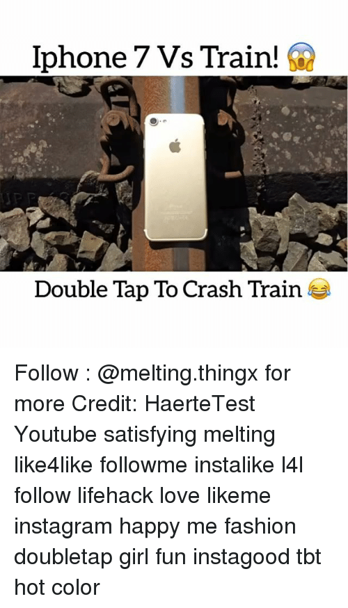 Satisfieing: phone  7 Vs Train!  Double Tap To Crash Train Follow : @melting.thingx for more Credit: HaerteTest Youtube satisfying melting like4like followme instalike l4l follow lifehack love likeme instagram happy me fashion doubletap girl fun instagood tbt hot color
