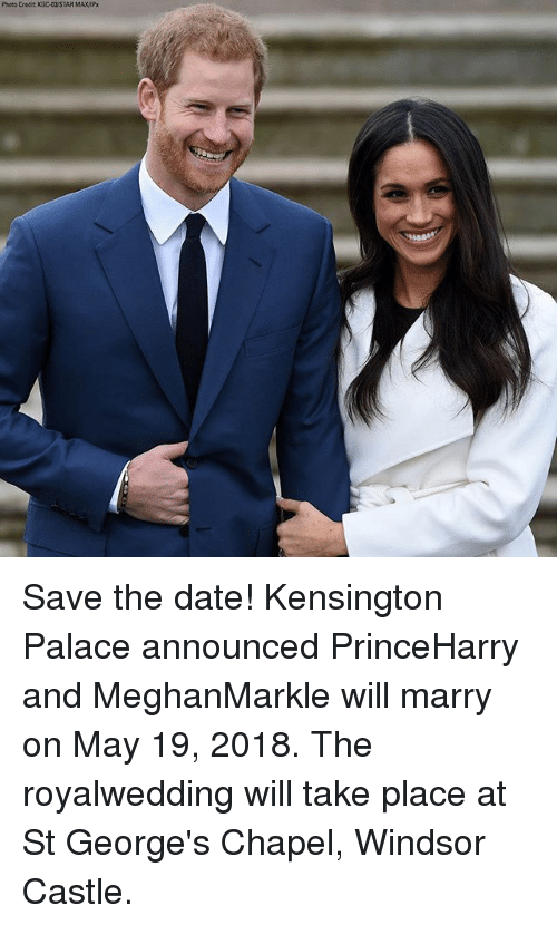 Windsor: Photo Credit KDC-STAR MAXAP Save the date! Kensington Palace announced PrinceHarry and MeghanMarkle will marry on May 19, 2018. The royalwedding will take place at St George's Chapel, Windsor Castle.