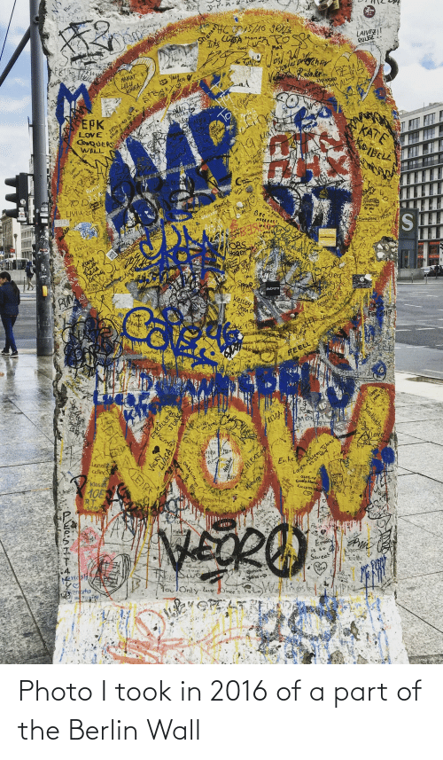 In 2016: Photo I took in 2016 of a part of the Berlin Wall