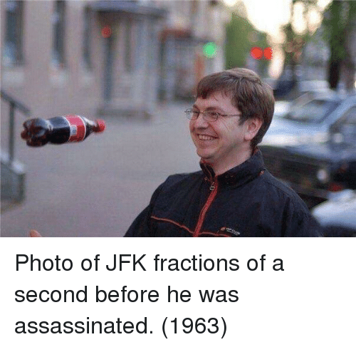 Jfk, Photo, and Was: Photo of JFK fractions of a second before he was assassinated. (1963)