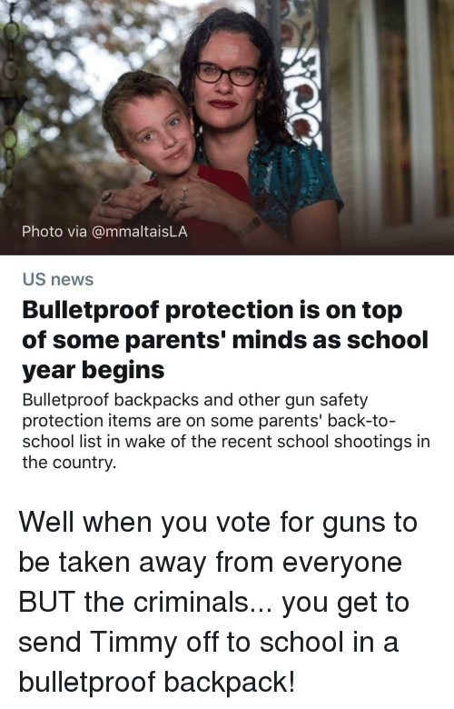 Recent School Shootings: Photo via @mmaltaisLA  US news  Bulletproof protection is on top  of some parents' minds as school  year begins  Bulletproof backpacks and other gun safety  protection items are on some parents' back-to-  school list in wake of the recent school shootings in  the country.