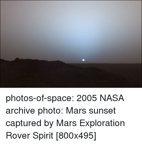 exploration: photos-of-space:  2005 NASA archive photo: Mars sunset captured by Mars Exploration Rover Spirit [800x495]