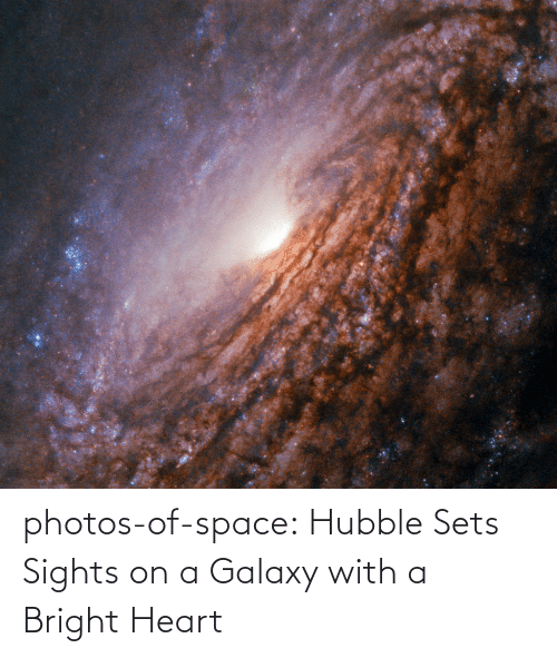 bright: photos-of-space:  Hubble Sets Sights on a Galaxy with a Bright Heart