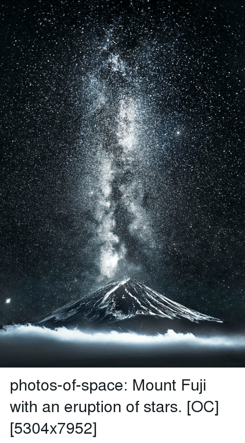 Eruption: photos-of-space:  Mount Fuji with an eruption of stars. [OC][5304x7952]