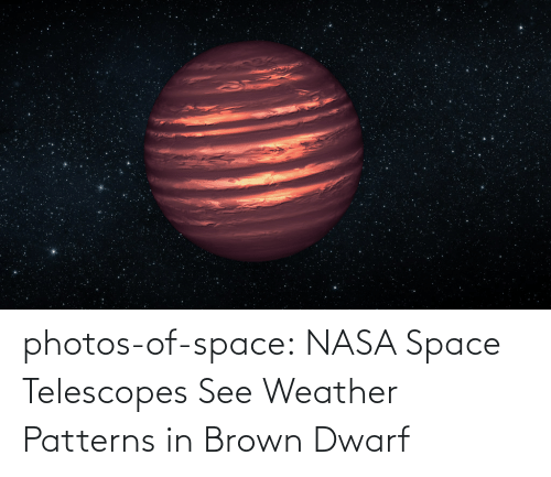 Weather: photos-of-space:  NASA Space Telescopes See Weather Patterns in Brown Dwarf
