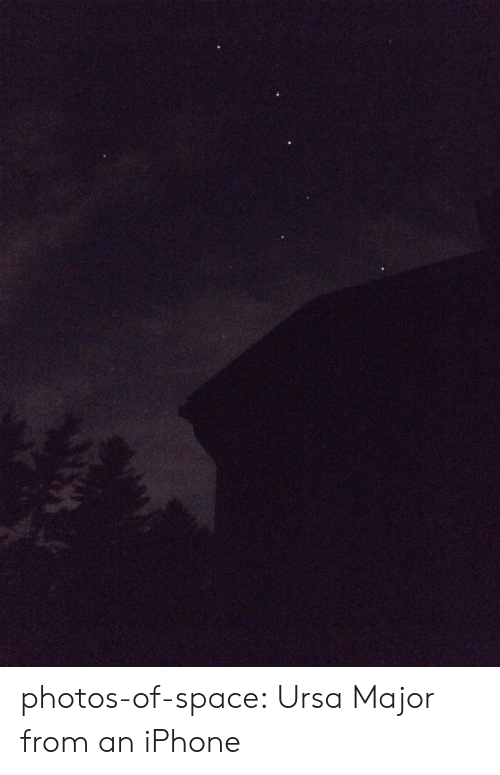 Iphone, Tumblr, and Blog: photos-of-space:  Ursa Major from an iPhone