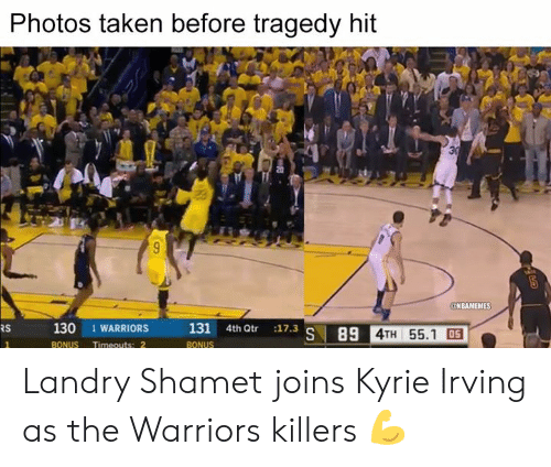 Kyrie Irving, Nba, and Taken: Photos taken before tragedy hit  NBAMEMES  130 1  WARRIORS131 4h t 11.3  RS  S 89 4TH 55.1 05 Landry Shamet joins Kyrie Irving as the Warriors killers 💪