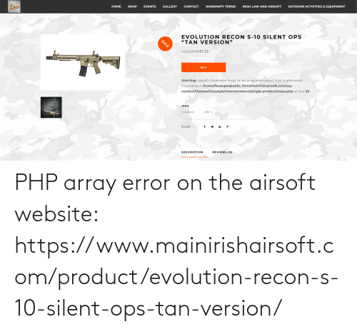 Evolution: PHP array error on the airsoft website: https://www.mainirishairsoft.com/product/evolution-recon-s-10-silent-ops-tan-version/