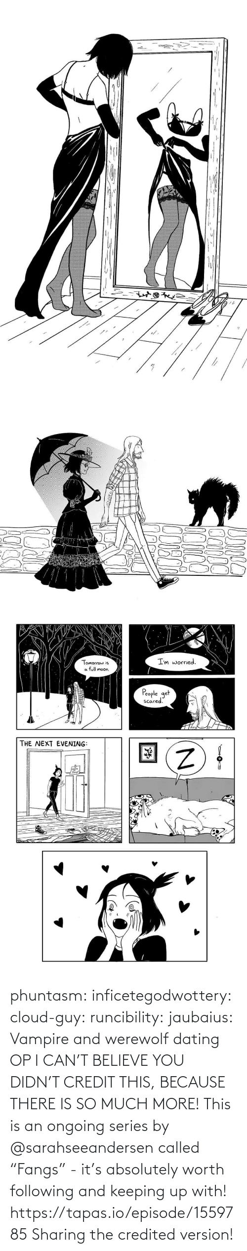 "following: phuntasm: inficetegodwottery:  cloud-guy:   runcibility:  jaubaius:   Vampire and werewolf dating   OP I CAN'T BELIEVE YOU DIDN'T CREDIT THIS, BECAUSE THERE IS SO MUCH MORE! This is an ongoing series by @sarahseeandersen called ""Fangs"" - it's absolutely worth following and keeping up with! https://tapas.io/episode/1559785    Sharing the credited version!"
