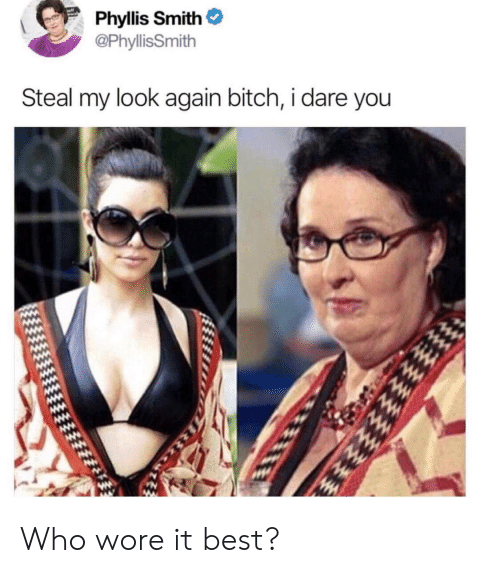 Phyllis: Phyllis Smith  PhyllisSmith  Steal my look again bitch, i dare you Who wore it best?
