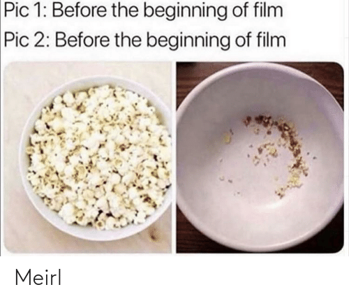 pic: Pic 1: Before the beginning of film  Pic 2: Before the beginning of film Meirl