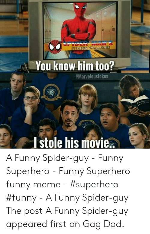Funny Superhero: PICER MAR  FITNESS CHAULENCE  You know him to0?  #MarvelousJokes  Tstole his movie. A Funny Spider-guy - Funny Superhero - Funny Superhero funny meme - #superhero #funny - A Funny Spider-guy The post A Funny Spider-guy appeared first on Gag Dad.