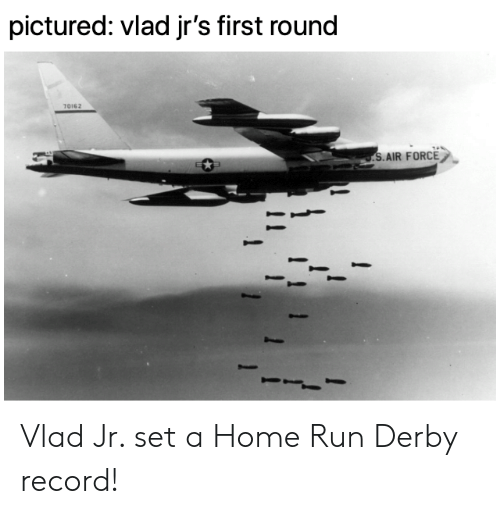 derby: pictured: vlad jr's first round  70162  S.AIR FORCE Vlad Jr. set a Home Run Derby record!