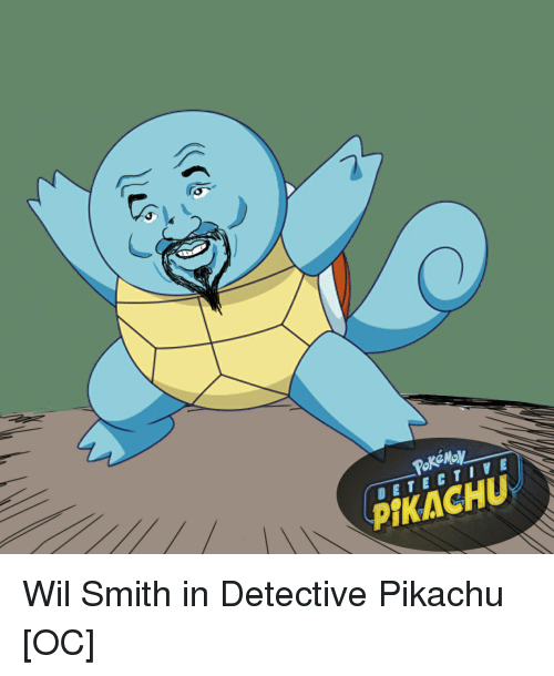 Pikachu, Reddit, and Will Smith: PIKACHU  DETECTIVE Wil Smith in Detective Pikachu [OC]