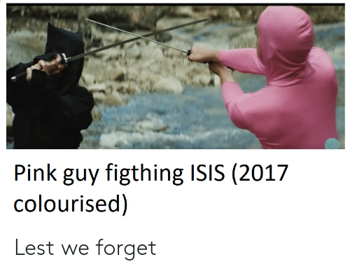 Pink Guy: Pink guy figthing ISIS (2017  colourised) Lest we forget