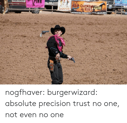 Tumblr, Blog, and Http: PINK  RIB  400-671-90 nogfhaver: burgerwizard:  absolute precision  trust no one, not even no one
