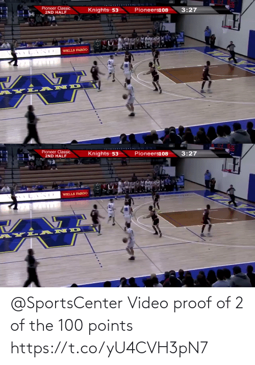 proof: Pioneer Classic  2ND HALF  Knights 53  Pioneers108  3:27  WELLS FARGO  AYL- ANID   Pioneer Classic  2ND HALF  Knights 53  Pioneers108  3:27  WELLS FARGO  AYL AND @SportsCenter Video proof of 2 of the 100 points  https://t.co/yU4CVH3pN7