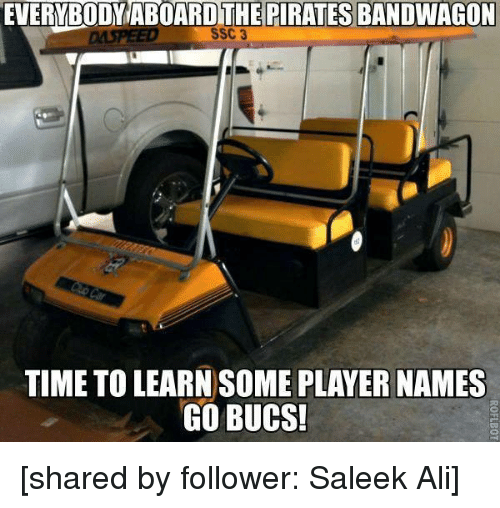 ssc: PIRATES BANDWAGON  SSC 3  TIME TO LEARN SOME PLAYER NAMES  GO BUCS! [shared by follower: Saleek Ali]
