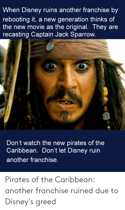 pirates of the caribbean: Pirates of the Caribbean: another franchise ruined due to Disney's greed