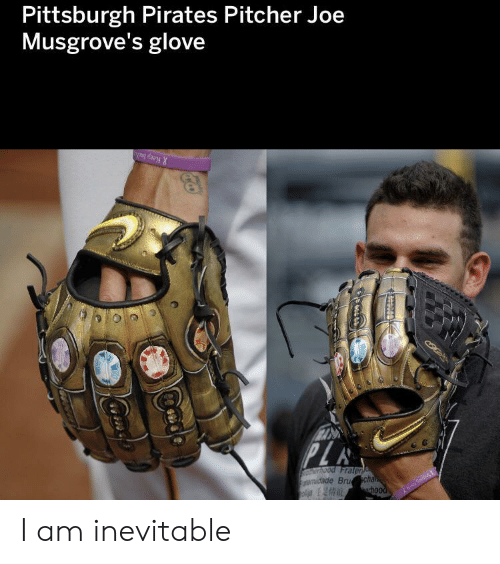 Pirates: Pittsburgh Pirates Pitcher Joe  Musgrove's glove  Keep Sud  PL  Ood Frater  wnidade Bruchan  erhood I am inevitable