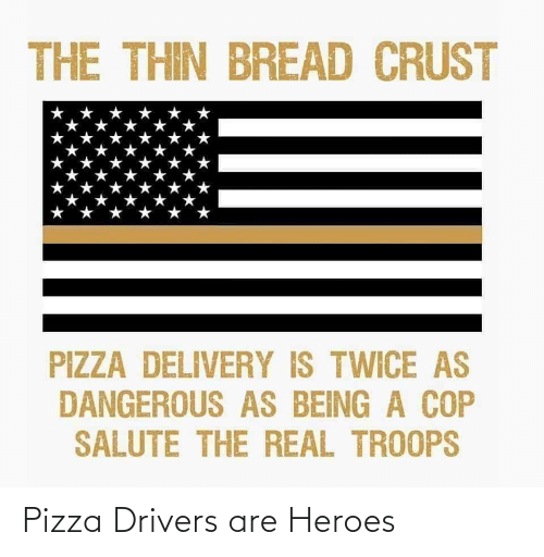 pizza: Pizza Drivers are Heroes