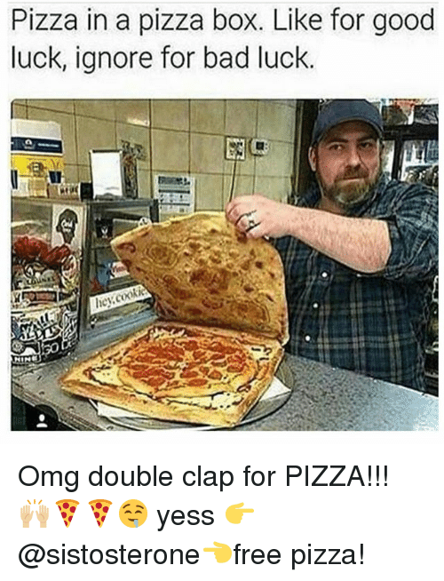 pizza box: Pizza in a pizza box. Like for good  luck, ignore for bad luck. Omg double clap for PIZZA!!! 🙌🏼🍕🍕🤤 yess 👉 @sistosterone👈free pizza!